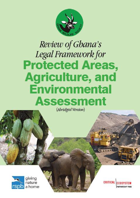 Review of the Legal Framework for Agriculture, Environmental Assessment and Protected Areas in Ghana (Abridged Report)